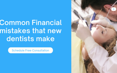 Common Financial mistakes that new dentists make